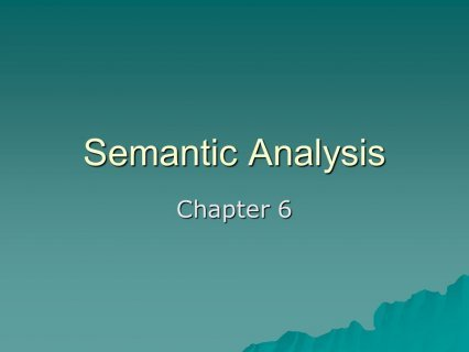 Semantic Analysis Chapter 6