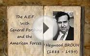 The A.E.F.: With General Pershing and the American Forces
